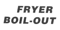Fryer Boil-Out