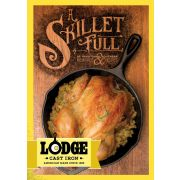 Lodge A Skillet Full Of Traditional Southern Cast Iron Recipes and Memories Cookbook -- 8 per case.